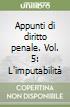 Appunti di diritto penale. Vol. 5: L'imputabilità libro