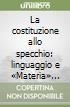 La costituzione allo specchio: linguaggio e «Materia» costituzionale nella prospettiva della riforma libro