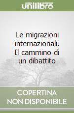 Le migrazioni internazionali. Il cammino di un dibattito