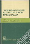 L'internazionalizzazione della piccola e media impresa italiana. Atti del Convegno di Aidea giovani (Macerata, gennaio 2008) libro