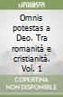 Omnis potestas a deo. Tra romanità e cristianità (1) libro
