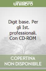 Digit base. Per gli Ist. professionali. Con CD-ROM. Con espansione online libro di Ottaviani M. Grazia