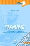 Personalizzare l'integrazione. Un progetto educativo per l'handicap tra professionalit� docente e dimensione comunitaria
