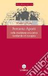 Ferrante Aporti nella tradizione educativa lombarda ed europea libro