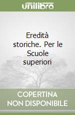 Eredità storiche. Per le Scuole superiori (1) libro di Palazzo Mario - Bergese Margherita - Rossi Anna