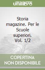 Storia magazine. Per le Scuole superiori (1) libro di Palazzo Mario - Bergese Margherita - Rossi Anna