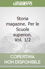 Storia magazine. Per le Scuole superiori (1) libro di Palazzo Mario - Bergese Margherita - Rossi Anna