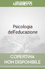 Psicologia dell'educazione libro di Ris Claudio; Ferliga Paolo