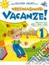 Destinazione: vacanze! Per la Scuola elementare libro