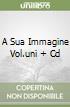 A SUA IMMAGINE VOL.UNI + CD libro