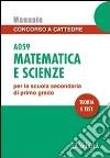 Matematica e scienze A059. Manuale concorso a cattedre per la scuola secondaria di secondo grado. Teoria e test libro