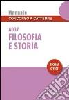 Filosofia e storia A037. Manuale concorso a cattedre. Teoria e test libro