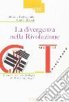 La divergenza nella rivoluzione. Filosofia, scienza e teologia in Russia (1920-1940) libro