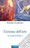 Carisma dell'arte. La svolta di Paolo VI. Ediz. illustrata libro