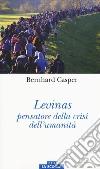 Lévinas pensatore della crisi dell'umanità libro