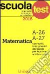 Manuale concorso a cattedre 2016. Matematica A-26, A-27 libro