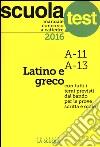Manuale concorso a cattedre 2016. Latino e greco A11, A13 libro