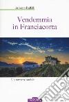 Vendemmia in Franciacorta libro