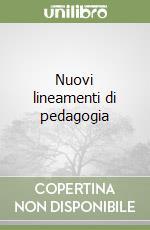 Nuovi lineamenti di pedagogia libro di Laeng Mauro