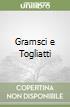 Gramsci e Togliatti libro