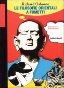 Le filosofie orientali a fumetti libro di Osborne Richard