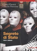 Segreto di Stato. Uso e abuso libro di Flamini Gianni - Nunziata Claudio