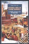 Storia delle cose banali. La nascita del consumo in Occidente libro