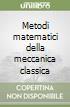 Metodi matematici della meccanica classica libro