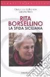 Rita Borsellino. La sfida siciliana libro