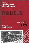 Italicus. Quarant'anni di depistaggi sulla strage del 4 agosto 1974 libro