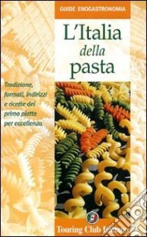 L'Italia della pasta libro di Ortolani Cristina