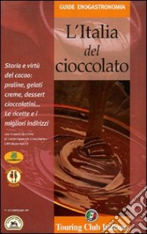 L'Italia del cioccolato libro di Mazzolini Elsa - Meldolesi Alessandra