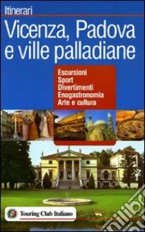 Vicenza, Padova e le ville palladiane libro