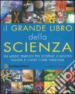 Il grande libro della scienza. Ediz. illustrata libro
