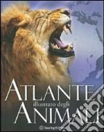 Atlante illustrato degli animali. Ediz. illustrata libro