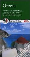 Grecia. Atene e il Peloponneso, Corf� e le isole Ionie, le Cicladi, Rodi, Creta
