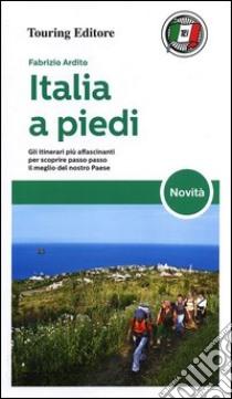 Italia a piedi libro di Ardito Fabrizio