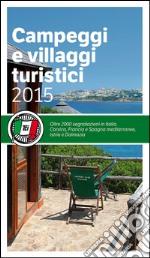 Campeggi e villaggi turistici 2015 libro