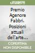 Premio Agenore Fabbri. Posizioni attuali dell'arte italiana libro