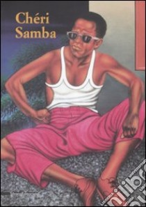 Cheri Samba. Ediz. italiana, inglese e francese libro di Beatrice Luca
