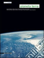 Pianeta terra. Catalogo della mostra. Ediz. italiana e inglese