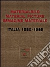 Materialbild-Material Picture-Immagine materiale. Italia (1950-1965)