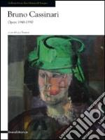 Bruno Cassinari. Opere 1948-1990. Catalogo della mostra (Seregno, 26 settembre-1 novembre 2009). Ediz. illustrata libro