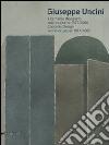 Giuseppe Uncini. Il cemento disegnato. Opere su carta 1957-2006. Ediz. italiana e inglese libro