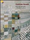 Gastone Novelli. 1925-1968. Catalogo generale della pittura e della scultura