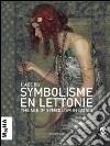 L'age du symbolisme en Lettonie. L'arte de la Lettonie au tournant de siècle libro