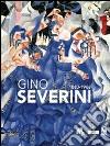 Gino Severini 1883-1996. Catalogo della mostra (Rovereto, 17 settembre 2011-8 gennaio 2012)