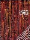 Agenore Fabbri. Catalogo ragionato pittura. Ediz. italiana, inglese, tedesca e francese (2)