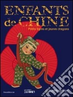 L'enfant en Chine. Petits tigres et jeunes dragons libro