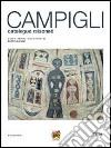 Massimo Campigli. Catalogue raisonn�. Ediz. italiana, francese e inglese